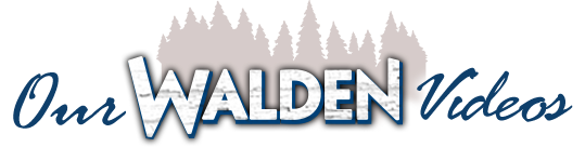 Our Walden Videos